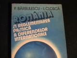ROMANIA SI  REGLEMENTAREA PASNICA A DIFERENDELOR INTERNAT.-I. CLOSCA-, Alta editura