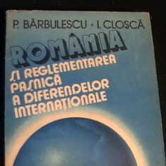 ROMANIA SI REGLEMENTAREA PASNICA A DIFERENDELOR INTERNAT.-I. CLOSCA- - Carte Drept international