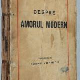 DESPRE AMORUL MODERN - Leopold Stern, interbelica