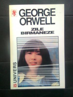 George Orwell - Zile birmaneze (Editura Univers, 1997) foto