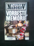 Vladimir Nabokov - Vorbeste, memorie (o autobiografie rescrisa), (1994)