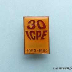 Insigna - ICPE / 30 Ani de Activitate, Romania de la 1950