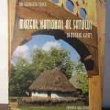 MUZEUL NATIONAL AL SATULUI.DIMITRIE GUSTI -DR.GEORGETA STOICA - Carte Arta populara