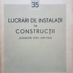LUCRARI DE INSTALATII IN CONSTRUCTII (Colectie Stas)