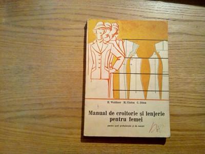 MANUAL DE CROITORIE SI LENJERIE PENTRU FEMEI - H. Waldner -  1977, 339 p. foto