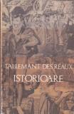 TALLEMANT DES REAUX - ISTORIOARE