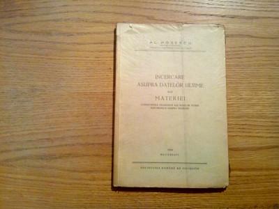 INCERCARE ASUPRA DATELOR ULTIME ALE MATERIEI - Alexandru Posescu - 1934, 131 p. foto