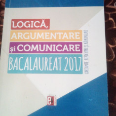 Logica argumentare si comunicare bacalaureat 2017 variante + materie completa - Teste Bacalaureat Altele