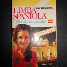 DAN MUNTEANU - LIMBA SPANIOLA, GHID DE CONVERSATIE - Curs Limba Spaniola