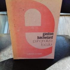 PSIHANALIZA FOCULUI - GASTON BACHELARD - Carte Psihologie