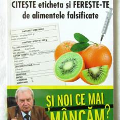 SI NOI CE MAI MANCAM? Citeste eticheta si fereste-te... Gh. Mencinicopschi, 2011 - Carte Alimentatie