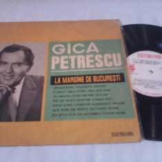 DISC VINIL GICA PETRESCU-LA MARGINE DE BUCURESTI FOARTE RAR!!!!EPD 1188 - Muzica Lautareasca