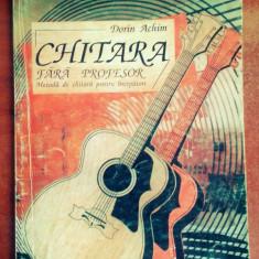 Chitara fara profesor - Dorin Achim (Manual de chitara)