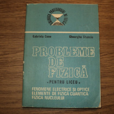 Probleme de fizica pentru liceu de Gabriela Cone, Gheorghe Stanciu - Culegere Fizica