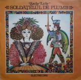 SOLDATELUL DE PLUMB - Sacha Lichy, VINIL
