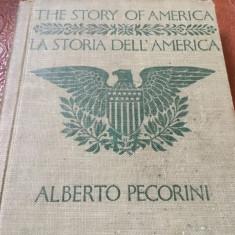 Carte bilingva Engleza - Italiana anul 1920 The story of America / A. Pecorini ! - Carte in engleza