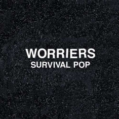 Worriers - Survival Pop ( 1 VINYL ) - Muzica Pop