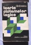 Teoria sistemelor logice  : metalogica / Gh. Enescu