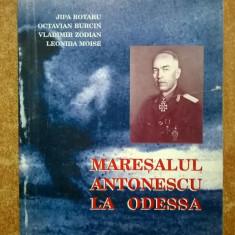 Jipa Rotaru, s.a. - Maresalul Antonescu la Odessa - Istorie
