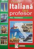 LIMBA ITALIANA FARA PROFESOR - Paul Teodorescu 1999