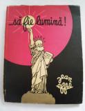 Jean Effel - ...sa fie lumina!, 1971, carte caricaturi, ilustratii, Ed. Politica