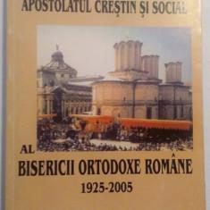 Apostolatul Crestin Si Social Al Bisericii Ortodoxe Romane  1925-2005, Alta editura