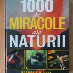 1000 DE MIRACOLE ALE NATURII- READER, S DIGEST- cartonata - Carte Biologie
