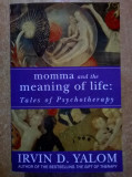 Irvin D. Yalom - Momma and the Meaning of Life