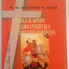Biserica Si Armata In Slujba Unitatii Si A Continuitatii Romanesti - Carti Istoria bisericii
