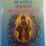 Sfantul Ierarh Petru Movila. Monografie Haghiografica - Dr. Nestor Vornicescu - Carti Istoria bisericii
