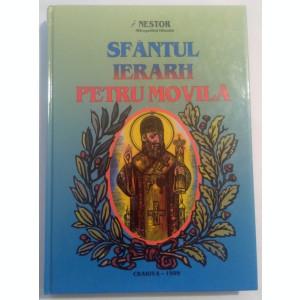 Sfantul Ierarh Petru Movila. Monografie Haghiografica - Dr. Nestor Vornicescu