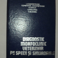 Diagnostic morfoclinic veterinar pe specii si sindroame, Adamesteanu Barza, 1980 - Carte Medicina veterinara