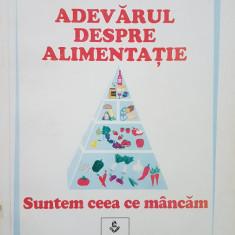 ADEVARUL DESPRE ALIMENTATIE - Virginia Faur - Carte Alimentatie