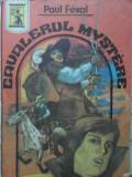 Cavalerul Mystere - Paul Feval ,402989
