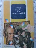 Cocosatul - Paul Feval ,402973