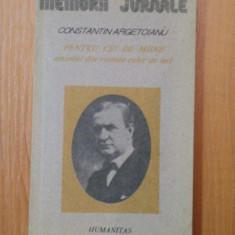 Pentru cei de maine. Amintiri din vremea celor de ieri, vol.I, partea I - Constantin Argetoianu - Istorie