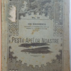 PESTII APELOR NOASTRE de ION SIMIONESCU, EDITIA A II-A 1923 - Carte Biologie