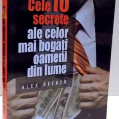 CELE 10 SECRETE ALE CELOR MAI BOGATI OAMENI DIN LUME de ALEX BECKER, 2017 - Carte Marketing