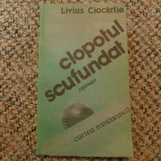 Clopotul scufundat de Livius Ciocarlie Ed. cartea romaneasca 1988 - roman - Carte de colectie