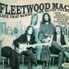 Fleetwood Mac/Peter Green - Love That Burns - the.. ( 2 CD ) - Muzica Blues