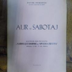 Petre Pandrea, Aur si sabotaj, Bucuresti 1943, cu dedicatia autorului - Carte veche