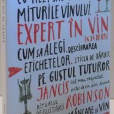 EXPERT IN VIN IN 24 DE ORE de JANCIS ROBINSON, 2016 - Carte Retete traditionale romanesti