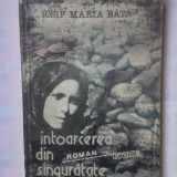 (C348) IOSIF MARIA BATA - INTOARCEREA DIN SINGURATATE - Roman