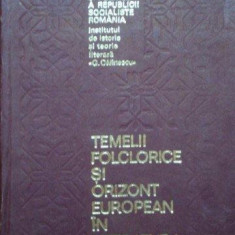 TEMELII FOLCLORICE SI ORIZONT EUROPEAN IN LITERATURA ROMANA BUCURESTI 1971 - Carte Fabule