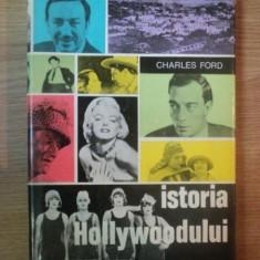 ISTORIA HOLLYWOODULUI de CHARLES FORD, 1972 - Carte Teatru