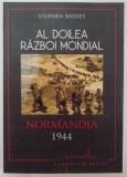 AL DOILEA RAZBOI MONDIAL , NORMANDIA , 1944 de STEPHEN BADSEY , 2015