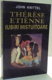 THERESE ETIENNE, IUBIRI MISTUITOARE de JOHN KNITTEL , 2017