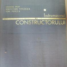 INDRUMATORUL CONSTRUCTORULUI EDITIA A II-A, BUCURESTI 1981-S.TOLOGEA, I.PUICEA - Carti Mecanica