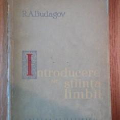 INTRODUCERE IN STIINTA LIMBII-R.A. BUDAGOV BUCURESTI 1961