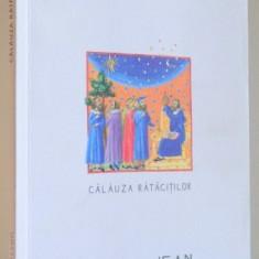CALAUZA RATACITILOR de JEAN D ' ORMESSON, 2017 - Carti Crestinism